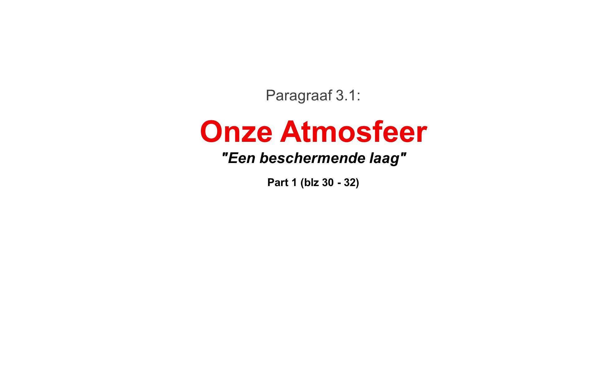 Paragraaf 3.1: Onze Atmosfeer