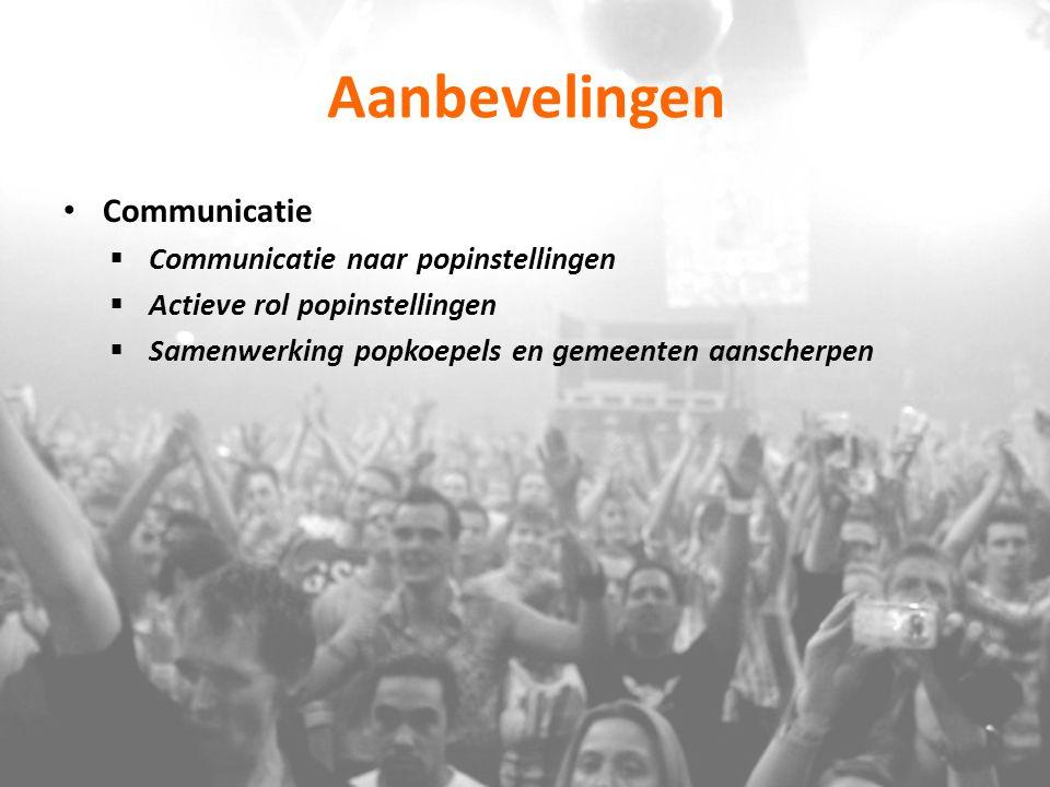 Aanbevelingen Communicatie  Communicatie naar popinstellingen  Actieve rol popinstellingen  Samenwerking popkoepels en gemeenten aanscherpen