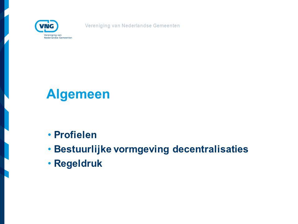 Vereniging van Nederlandse Gemeenten Algemeen Profielen Bestuurlijke vormgeving decentralisaties Regeldruk