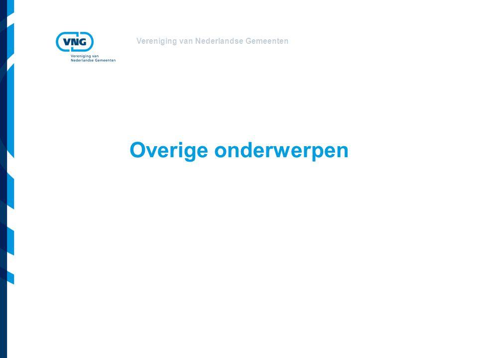 Vereniging van Nederlandse Gemeenten Overige onderwerpen