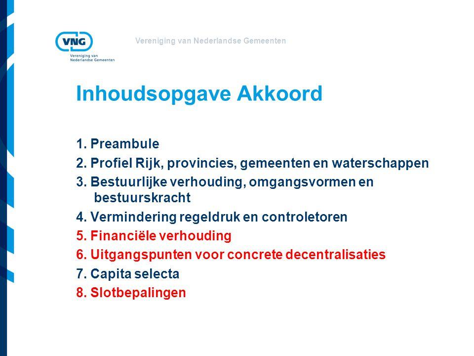 Vereniging van Nederlandse Gemeenten Inhoudsopgave Akkoord 1. Preambule 2. Profiel Rijk, provincies, gemeenten en waterschappen 3. Bestuurlijke verhou