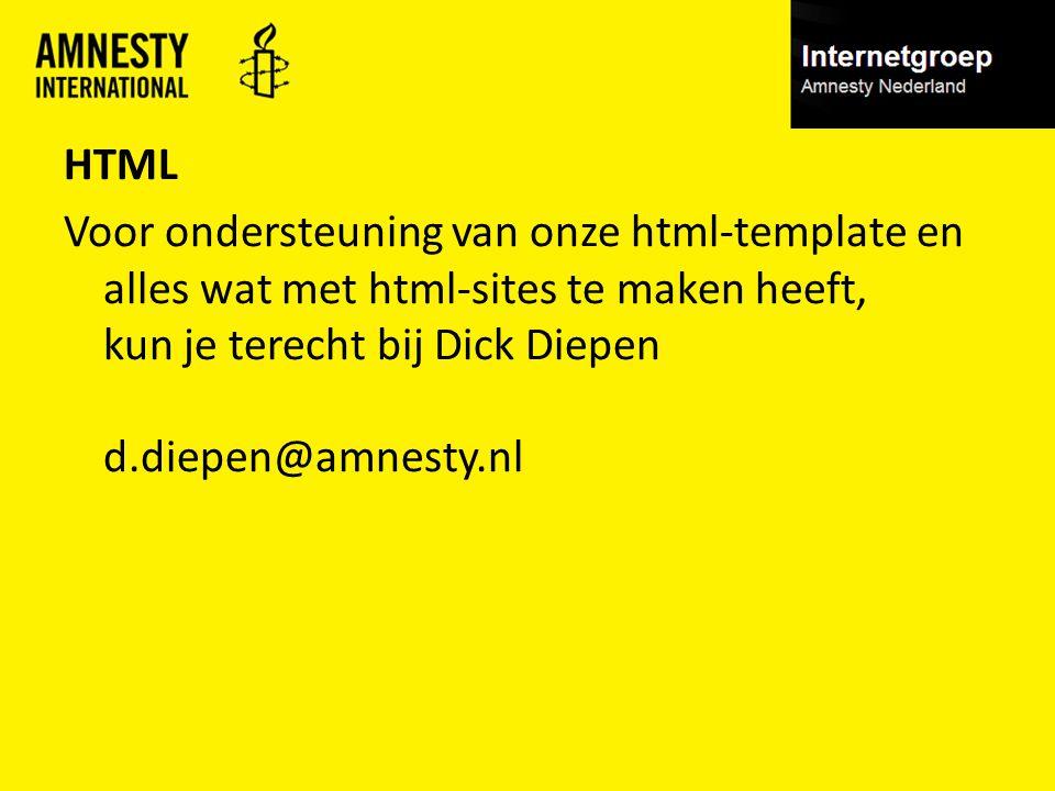 HTML Voor ondersteuning van onze html-template en alles wat met html-sites te maken heeft, kun je terecht bij Dick Diepen d.diepen@amnesty.nl