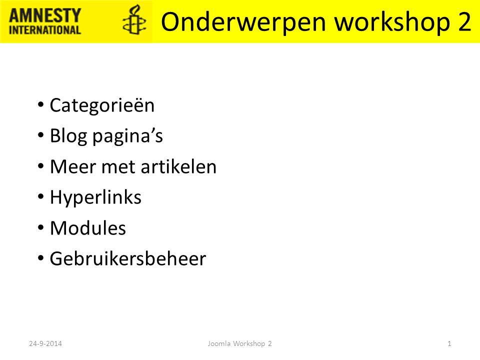 Categorieën Wat zijn categorieën en wat kun je er mee Categorie beschrijvingen, evt met plaatje Wanneer wordt de beschrijving getoond Categorieën in menu's 24-9-20142Joomla Workshop 2
