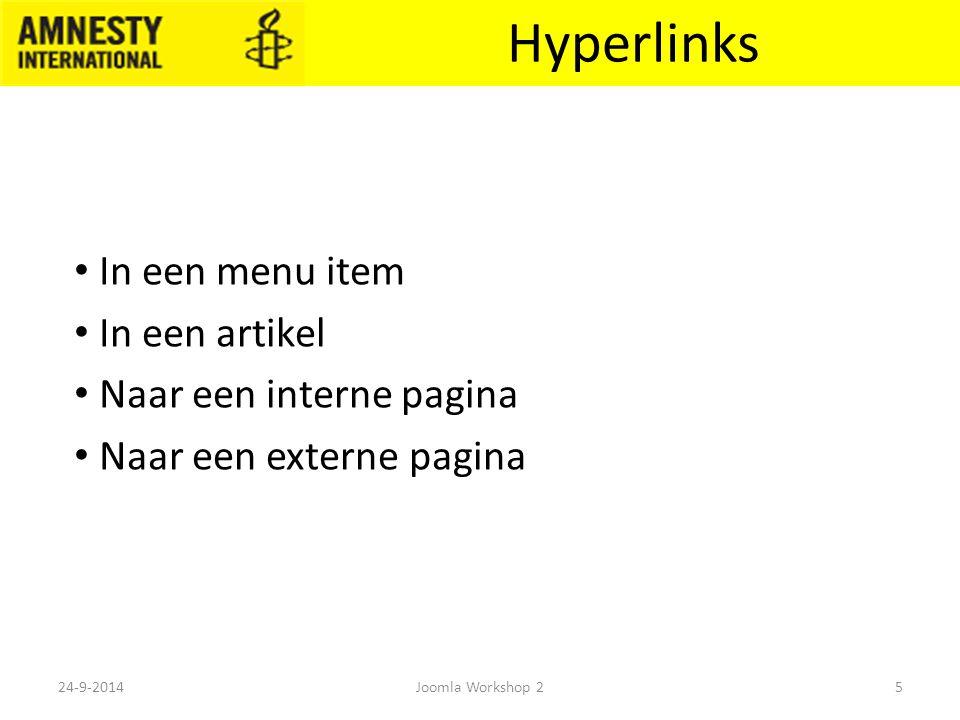 Hyperlinks In een menu item In een artikel Naar een interne pagina Naar een externe pagina 24-9-20145Joomla Workshop 2