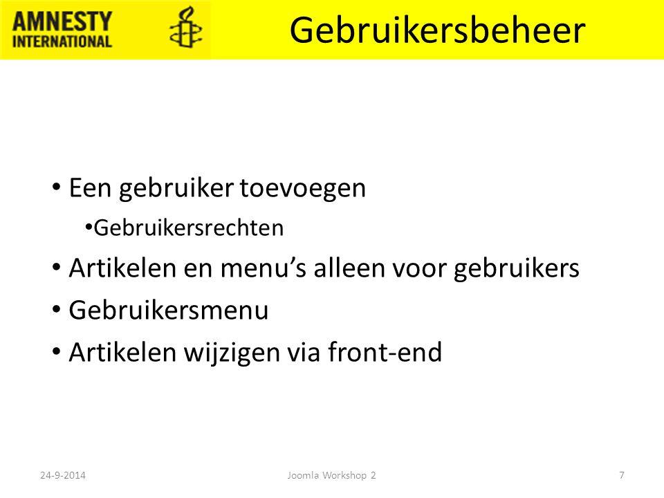 Gebruikersbeheer Een gebruiker toevoegen Gebruikersrechten Artikelen en menu's alleen voor gebruikers Gebruikersmenu Artikelen wijzigen via front-end 24-9-20147Joomla Workshop 2