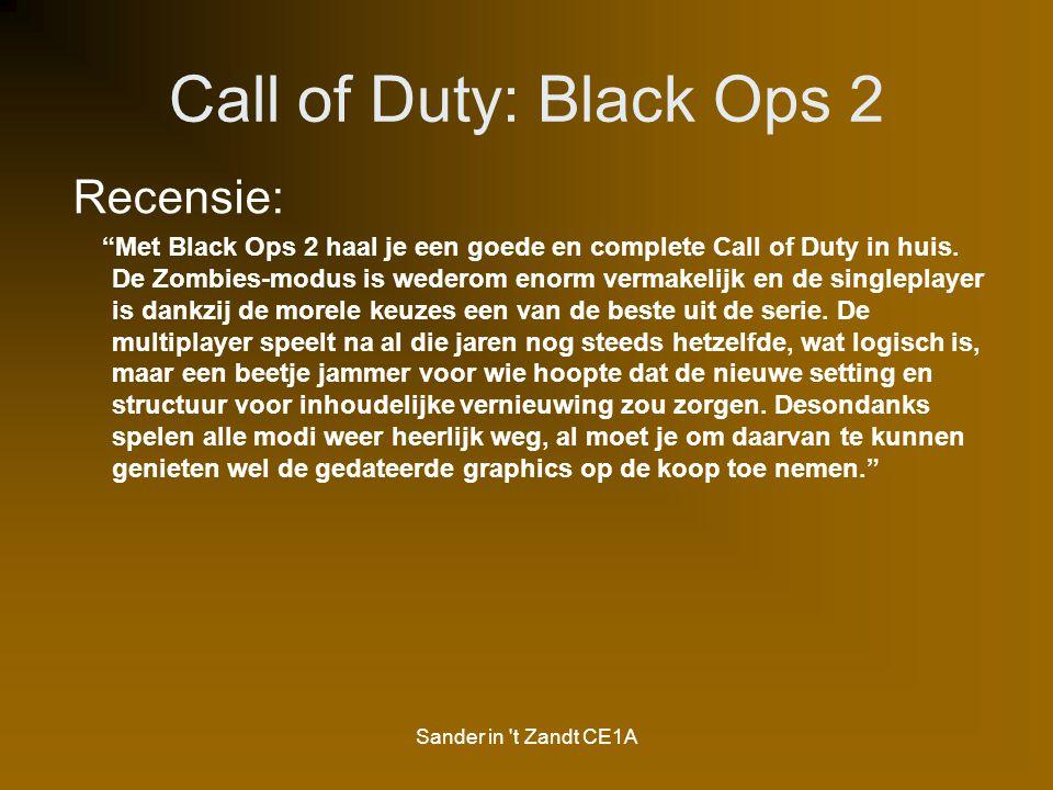 """Sander in 't Zandt CE1A Call of Duty: Black Ops 2 Recensie: """"Met Black Ops 2 haal je een goede en complete Call of Duty in huis. De Zombies-modus is w"""