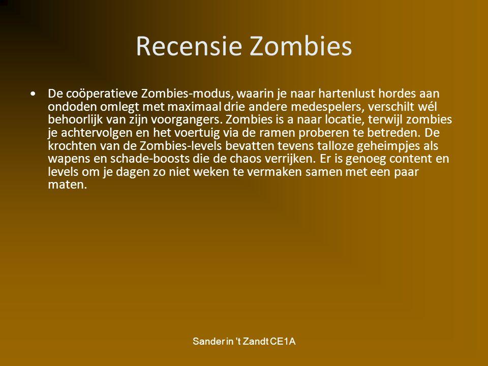 Sander in 't Zandt CE1A Recensie Zombies De coöperatieve Zombies-modus, waarin je naar hartenlust hordes aan ondoden omlegt met maximaal drie andere m