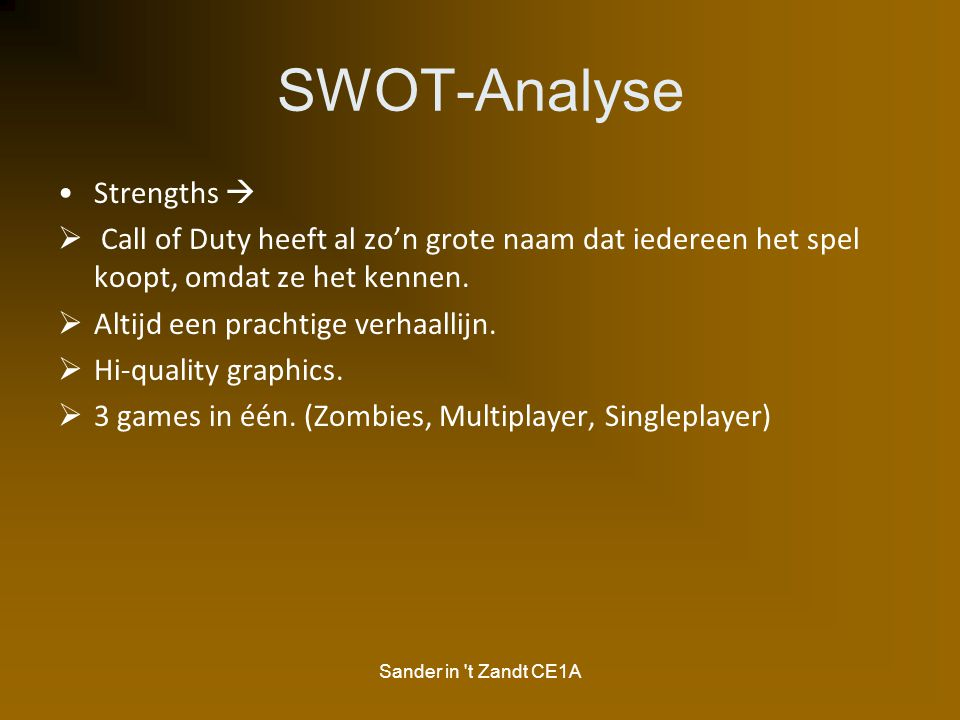 Sander in t Zandt CE1A SWOT-Analyse Weaknesses  Te weinig vernieuwing in de game.