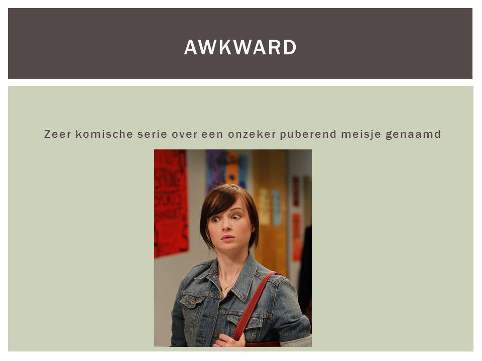 Zeer komische serie over een onzeker puberend meisje genaamd AWKWARD