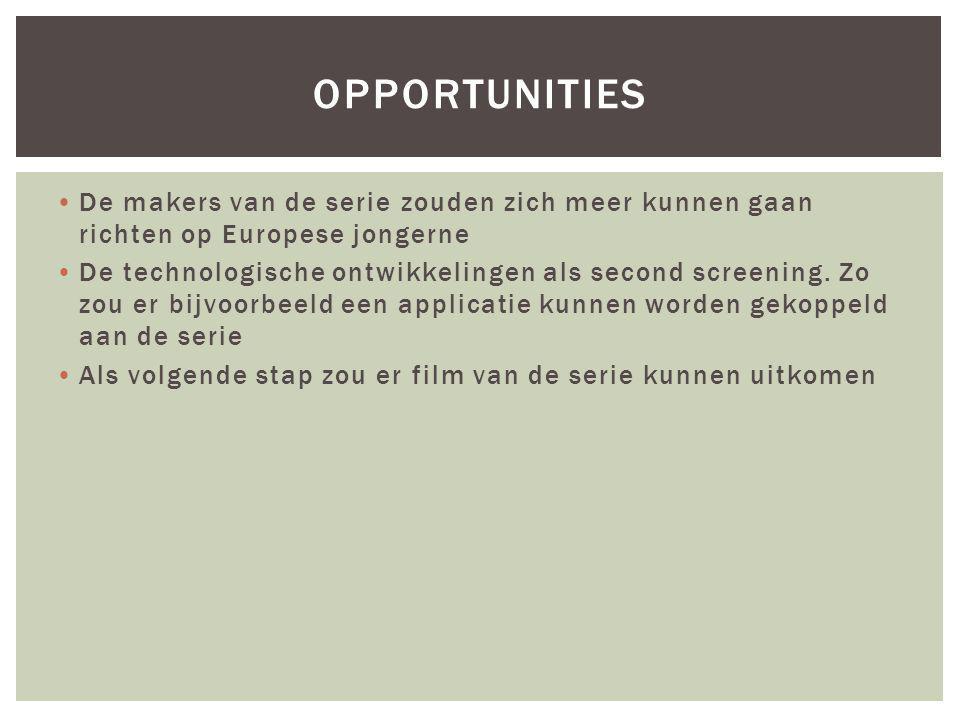 De makers van de serie zouden zich meer kunnen gaan richten op Europese jongerne De technologische ontwikkelingen als second screening. Zo zou er bijv
