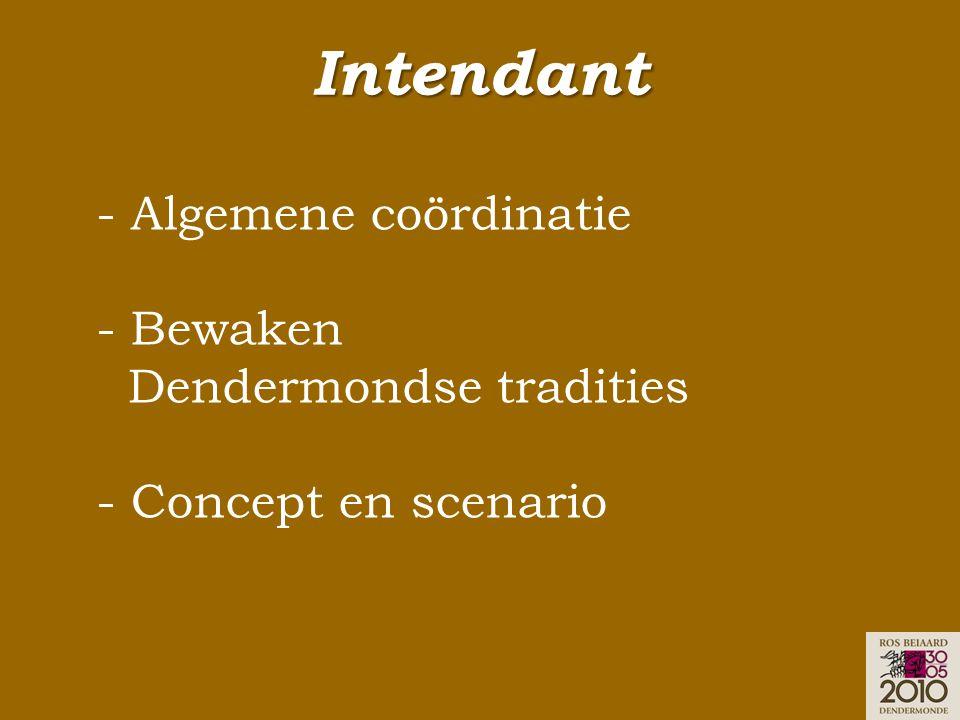 Intendant - Algemene coördinatie - Bewaken Dendermondse tradities - Concept en scenario