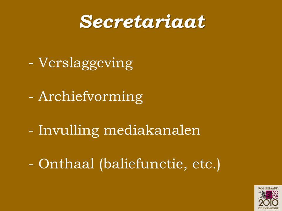 Secretariaat - Verslaggeving - Archiefvorming - Invulling mediakanalen - Onthaal (baliefunctie, etc.)