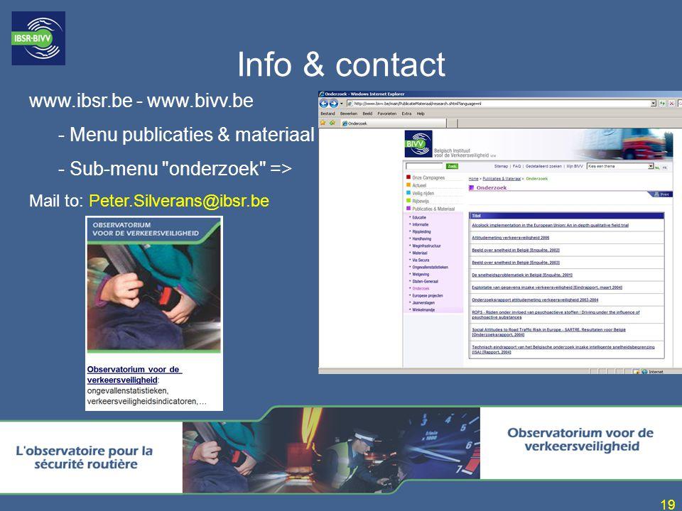 19 Info & contact www.ibsr.be - www.bivv.be - Menu publicaties & materiaal - Sub-menu