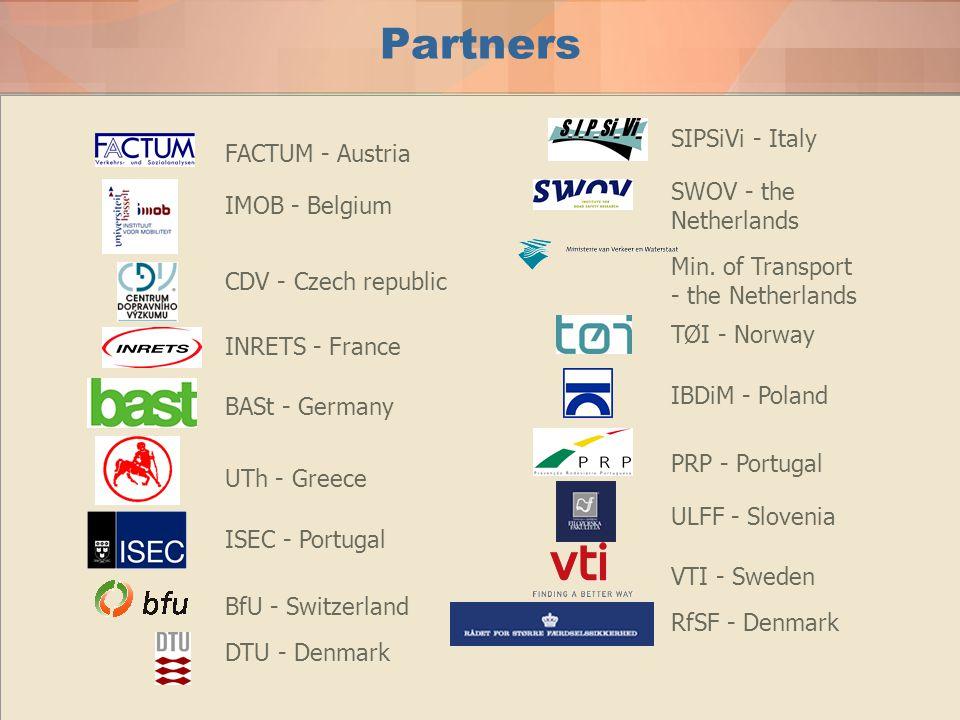 Partners VTI - Sweden FACTUM - Austria IMOB - Belgium CDV - Czech republic RfSF - Denmark INRETS - France BASt - Germany UTh - Greece SIPSiVi - Italy