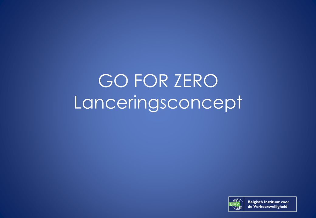 GO FOR ZERO Lanceringsconcept