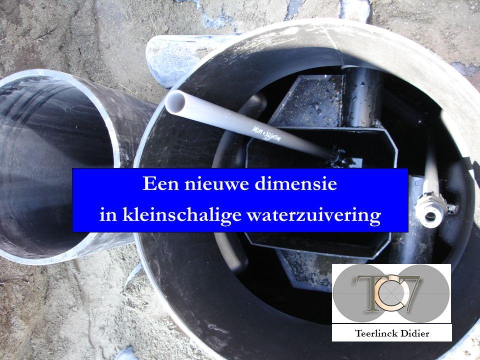 Een nieuwe dimensie in kleinschalige waterzuivering Teerlinck Didier