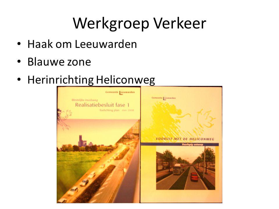 Werkgroep Verkeer Haak om Leeuwarden Blauwe zone Herinrichting Heliconweg