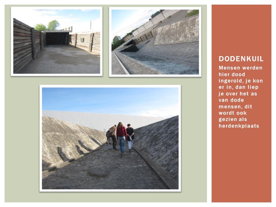 Mensen werden hier dood ingerold, je kon er in, dan liep je over het as van dode mensen, dit wordt ook gezien als herdenkplaats DODENKUIL