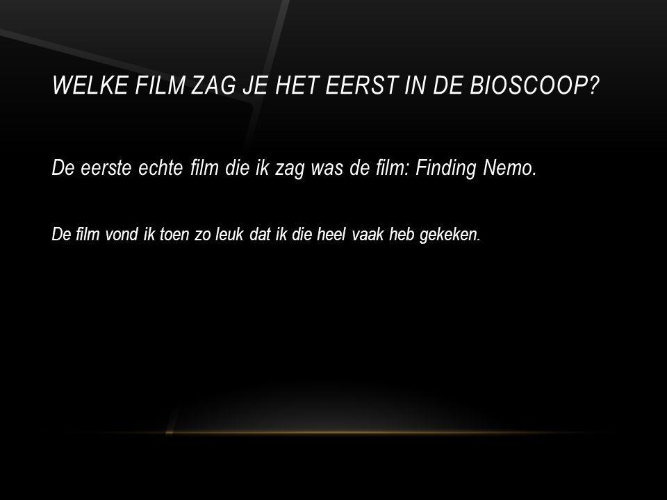 WELKE FILM ZAG JE HET EERST IN DE BIOSCOOP.