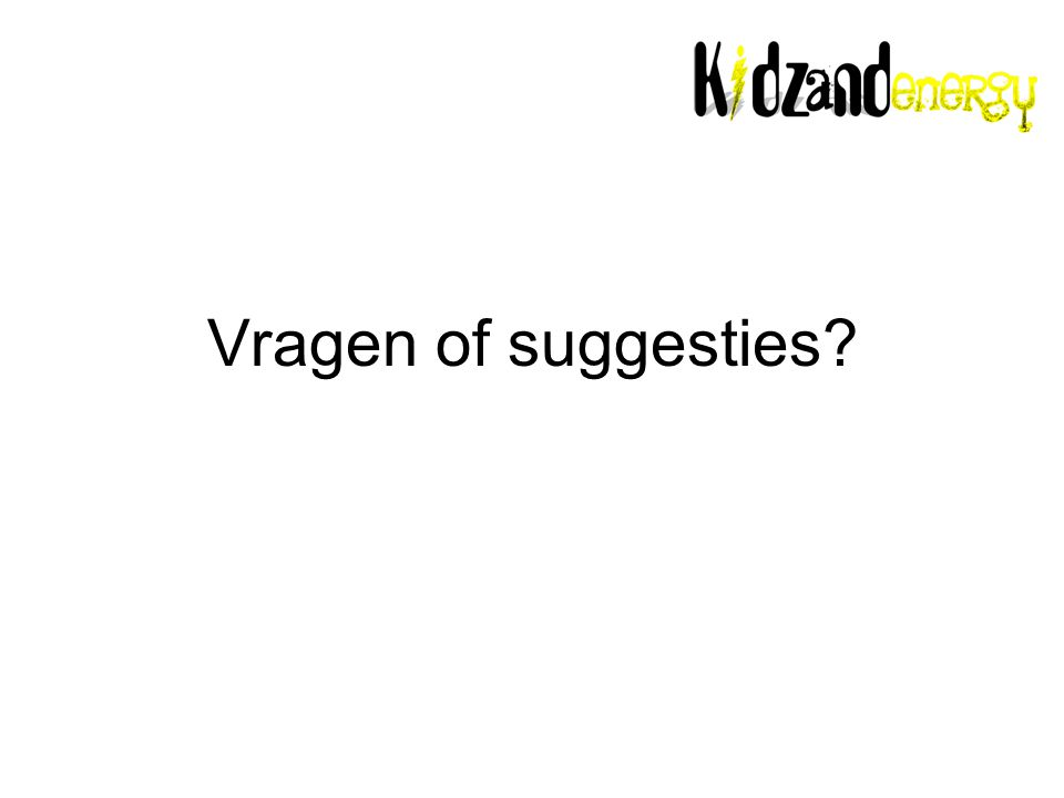 Vragen of suggesties?
