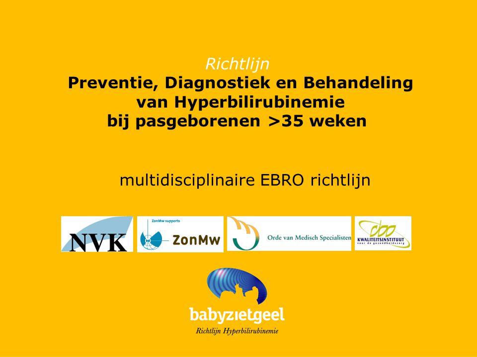 Richtlijn Preventie, Diagnostiek en Behandeling van Hyperbilirubinemie bij pasgeborenen >35 weken multidisciplinaire EBRO richtlijn