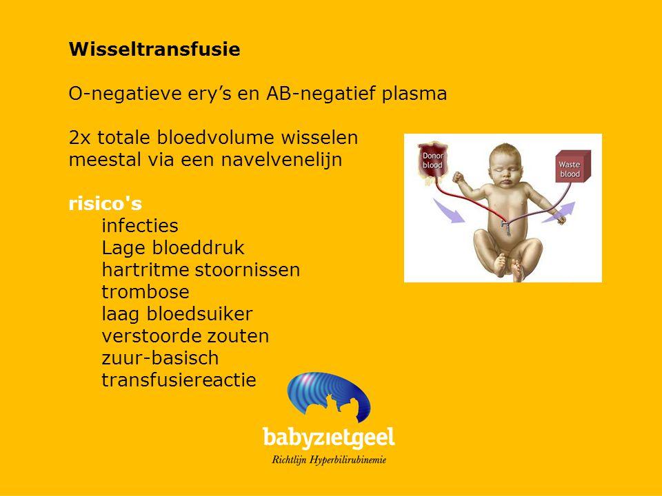 Wisseltransfusie O-negatieve ery's en AB-negatief plasma 2x totale bloedvolume wisselen meestal via een navelvenelijn risico s infecties Lage bloeddruk hartritme stoornissen trombose laag bloedsuiker verstoorde zouten zuur-basisch transfusiereactie