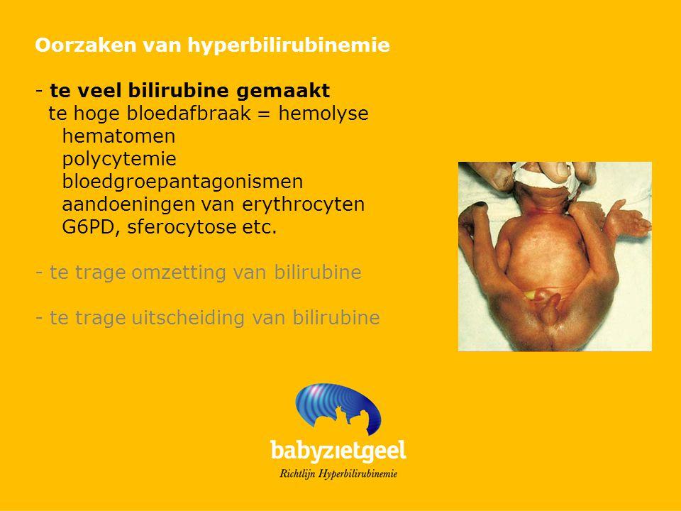 Oorzaken van hyperbilirubinemie - te veel bilirubine gemaakt te hoge bloedafbraak = hemolyse hematomen polycytemie bloedgroepantagonismen aandoeningen van erythrocyten G6PD, sferocytose etc.