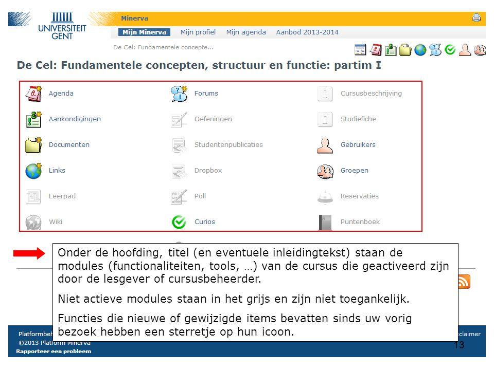 13 Onder de hoofding, titel (en eventuele inleidingtekst) staan de modules (functionaliteiten, tools, …) van de cursus die geactiveerd zijn door de lesgever of cursusbeheerder.