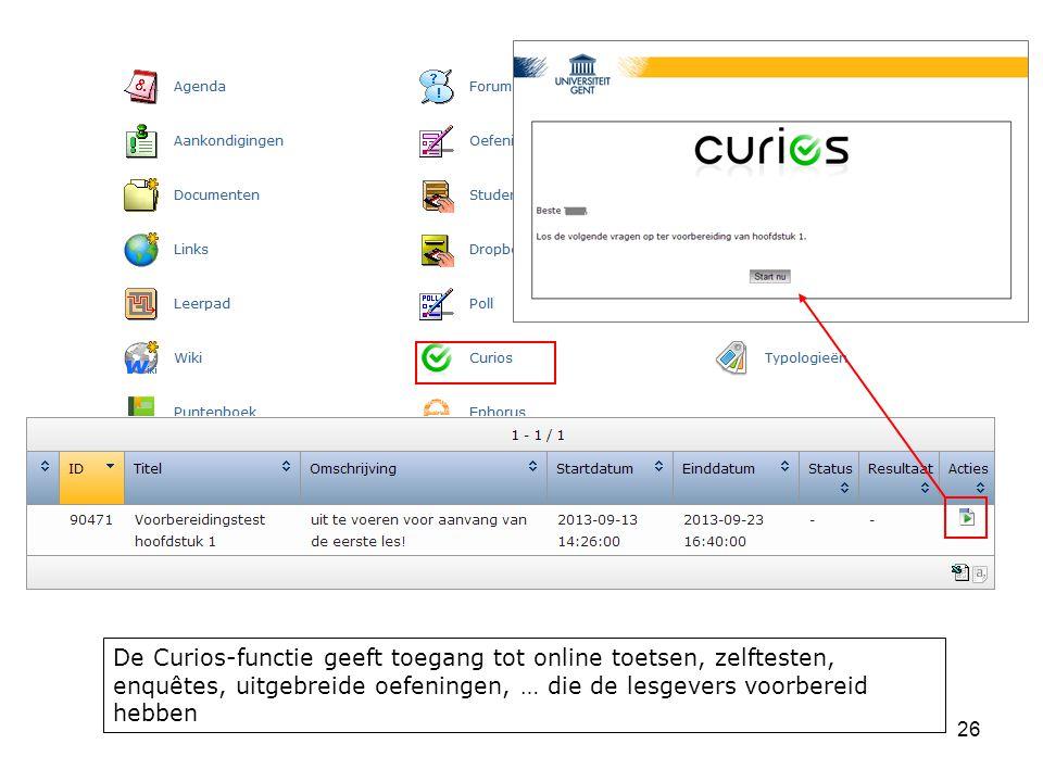 26 De Curios-functie geeft toegang tot online toetsen, zelftesten, enquêtes, uitgebreide oefeningen, … die de lesgevers voorbereid hebben