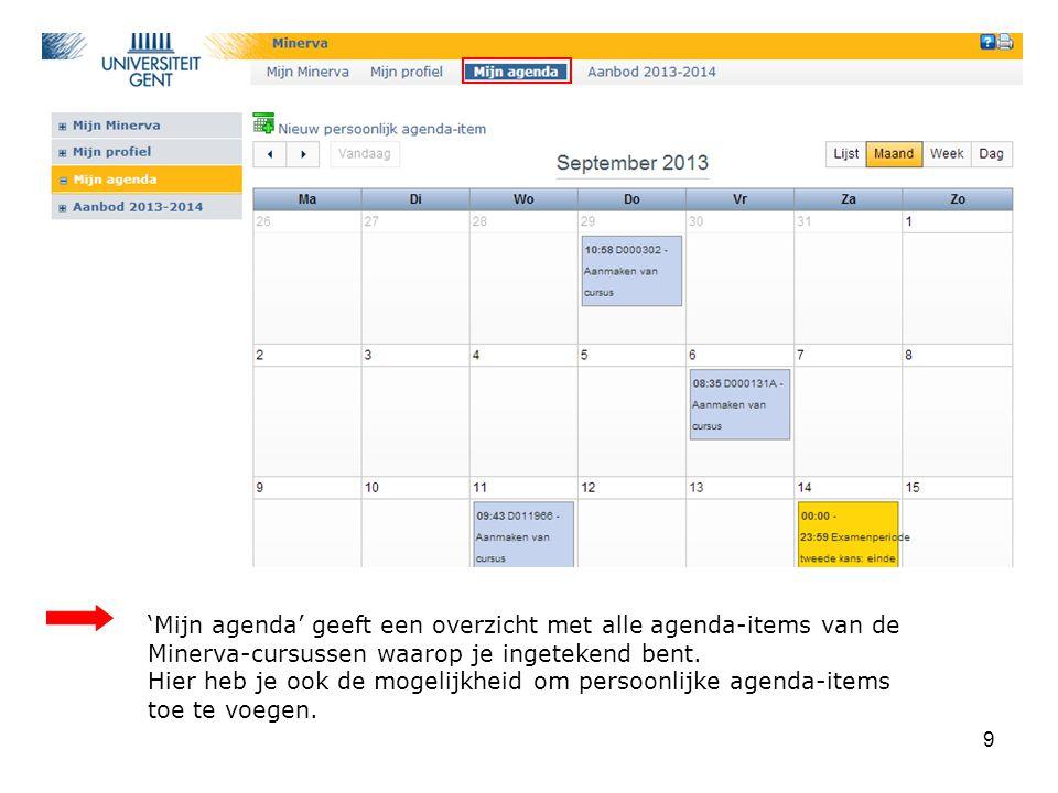 9 'Mijn agenda' geeft een overzicht met alle agenda-items van de Minerva-cursussen waarop je ingetekend bent.