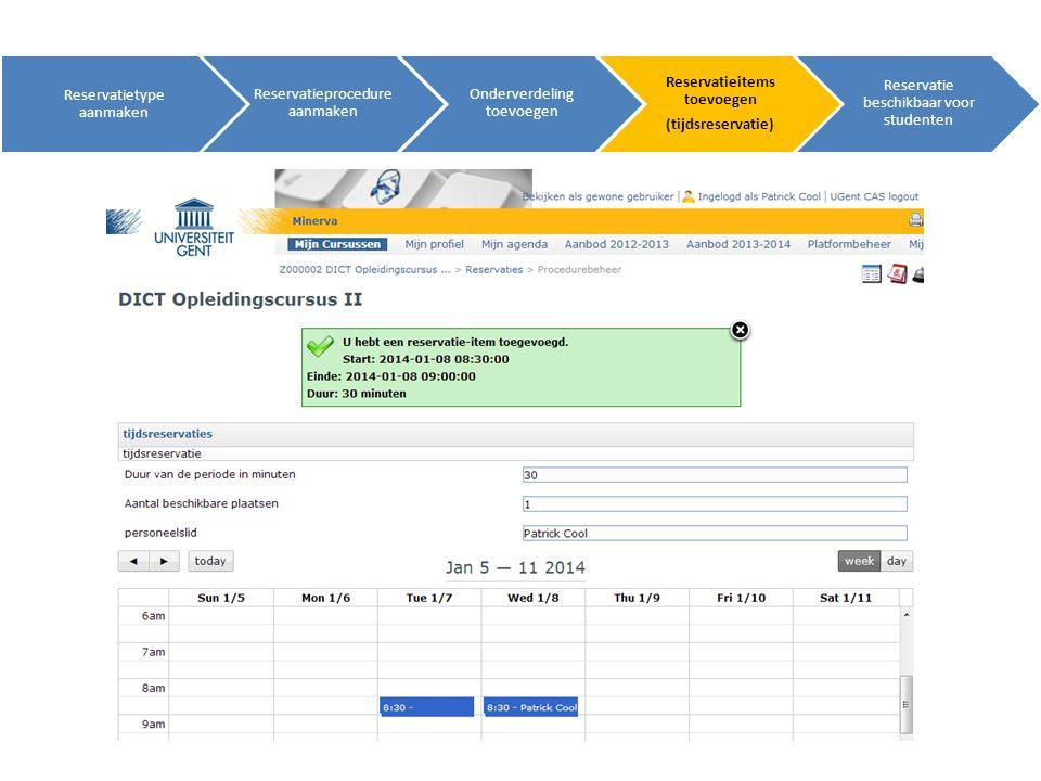 Reservatietype aanmaken Reservatieprocedure aanmaken Onderverdeling toevoegen Reservatieitems toevoegen (tijdsreservatie) Reservatie beschikbaar voor studenten