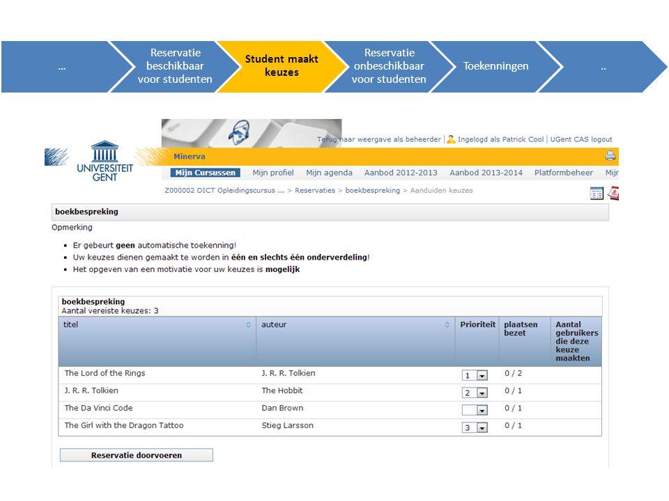 … Reservatie beschikbaar voor studenten Student maakt keuzes Reservatie onbeschikbaar voor studenten Toekenningen..