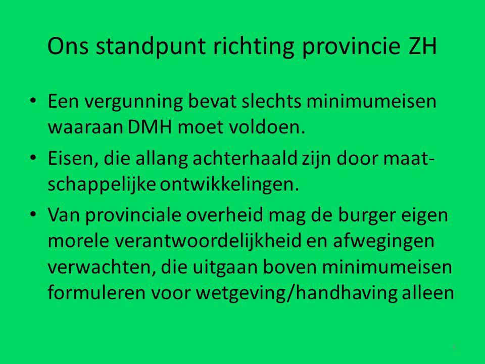 Ons standpunt richting provincie ZH Een vergunning bevat slechts minimumeisen waaraan DMH moet voldoen.