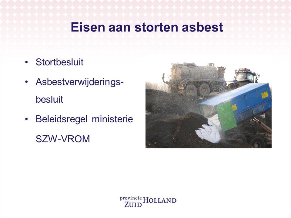 Eisen aan storten asbest Stortbesluit Asbestverwijderings- besluit Beleidsregel ministerie SZW-VROM