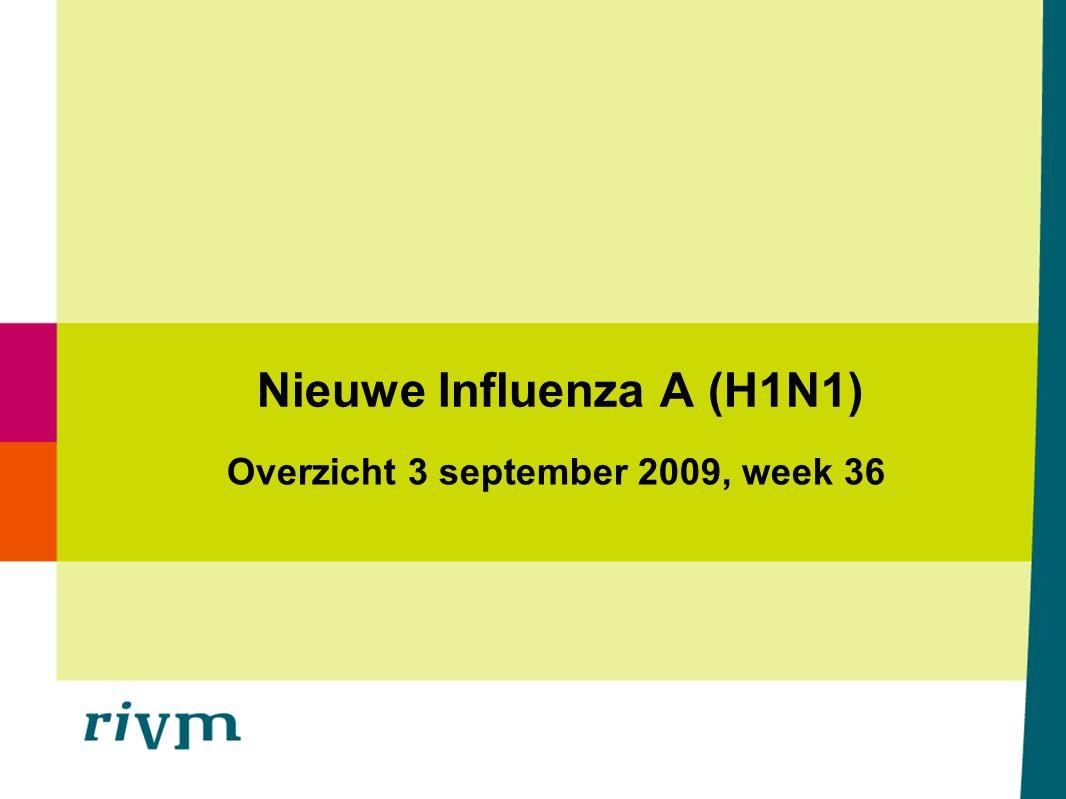 Nieuwe Influenza A (H1N1) Overzicht 3 september 2009, week 36