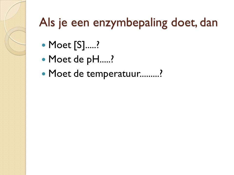Als je een enzymreactie spectrometrisch wilt volgen, dan a) Moet het substraat absorberen b) Moet het product absorberen c) Moeten het substraat en het product absorberen d) Mogen het substraat en het product niet absorberen