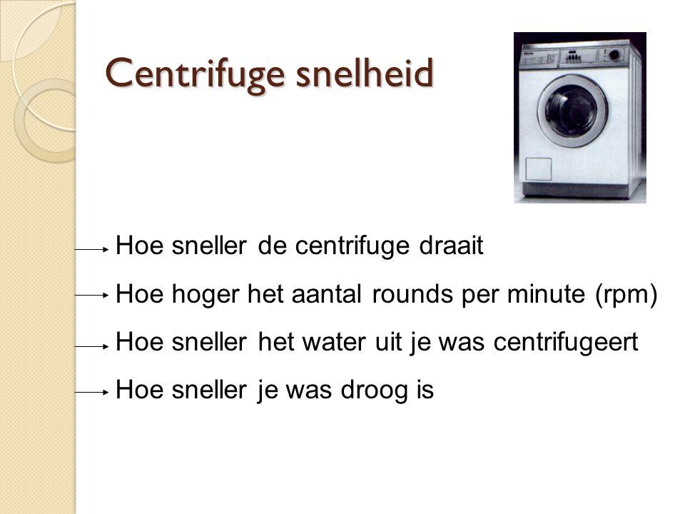 Hoe sneller de centrifuge draait Hoe hoger het aantal rounds per minute (rpm) Hoe sneller het water uit je was centrifugeert Hoe sneller je was droog is Centrifuge snelheid