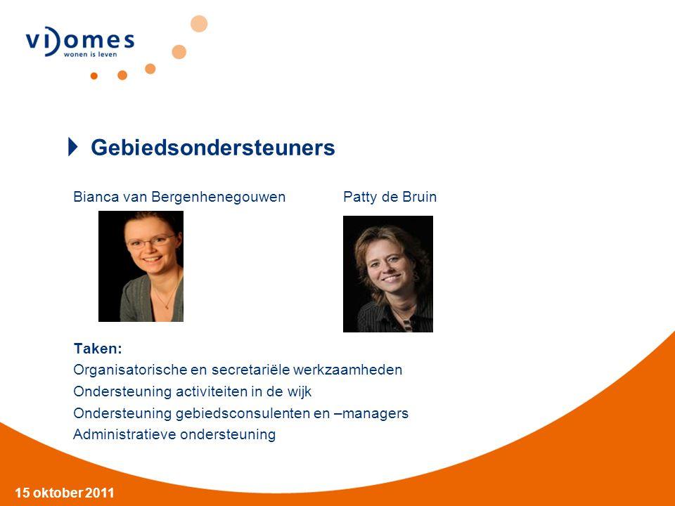 15 oktober 2011 Gebiedsondersteuners Bianca van BergenhenegouwenPatty de Bruin Taken: Organisatorische en secretariële werkzaamheden Ondersteuning act