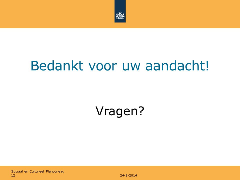 Sociaal en Cultureel Planbureau Bedankt voor uw aandacht! Vragen 24-9-201412
