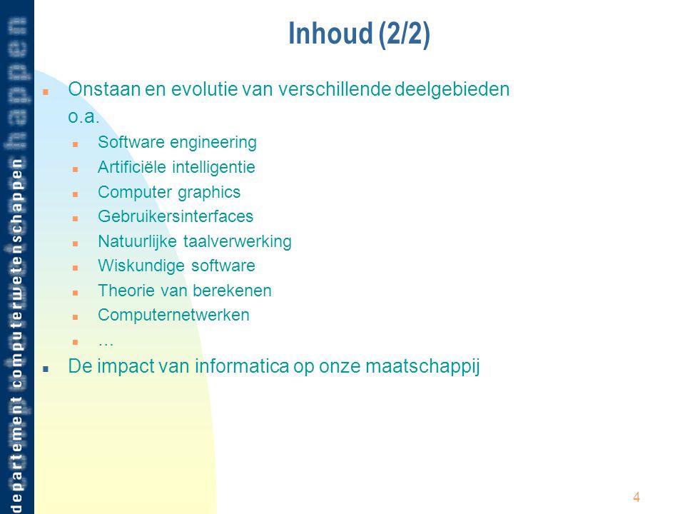 Inhoud (2/2) n Onstaan en evolutie van verschillende deelgebieden o.a.