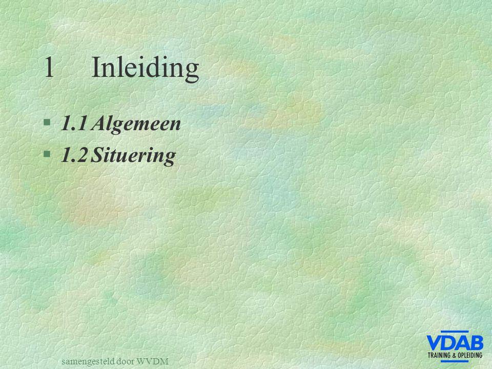 samengesteld door WVDM 1Inleiding §1.1Algemeen §1.2Situering
