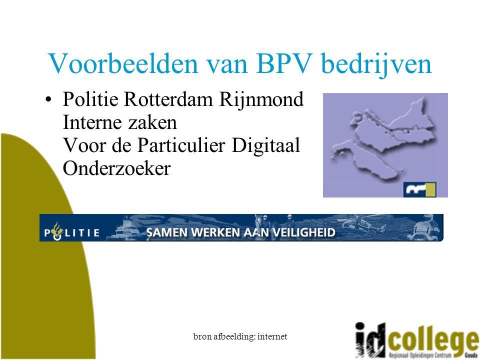 bron afbeelding: internet Voorbeelden van BPV bedrijven Politie Rotterdam Rijnmond Interne zaken Voor de Particulier Digitaal Onderzoeker