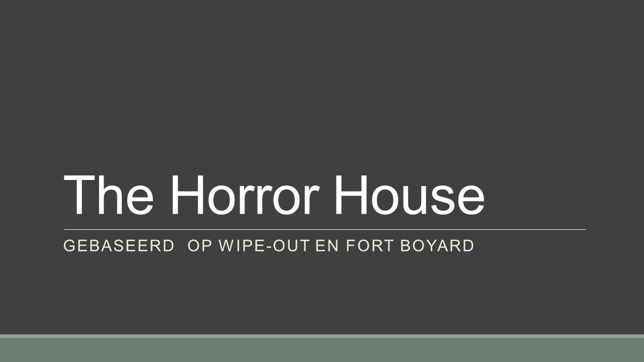The Horror House GEBASEERD OP WIPE-OUT EN FORT BOYARD