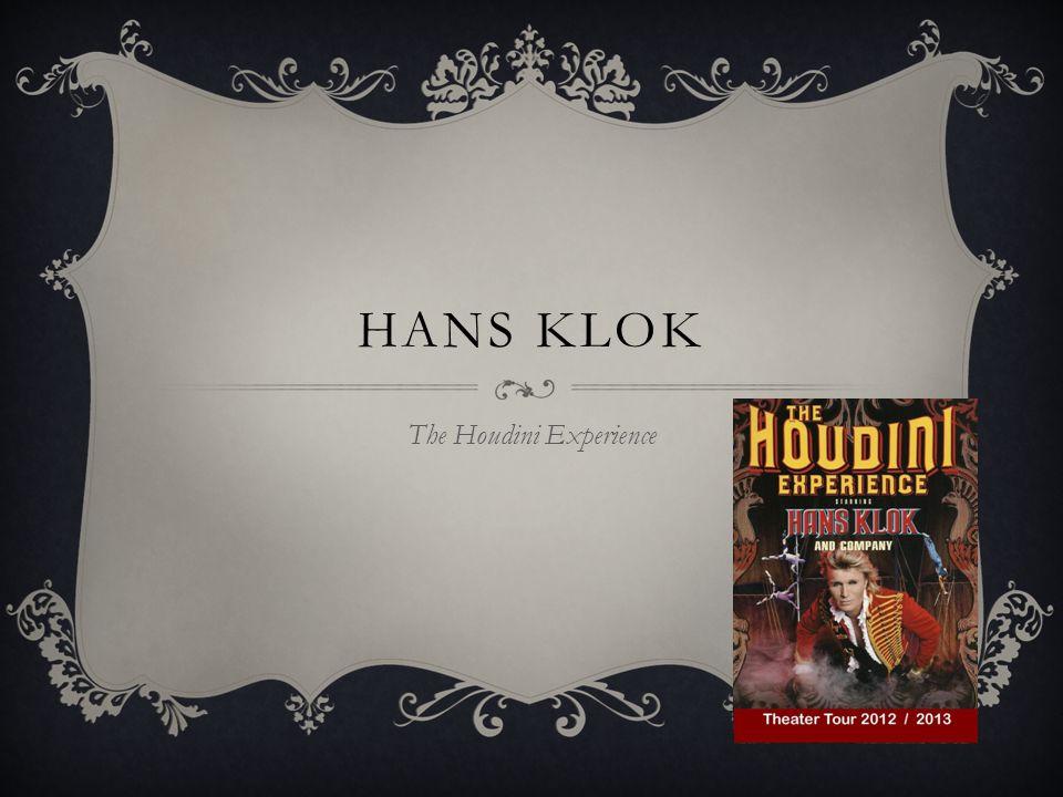 HANS KLOK The Houdini Experience