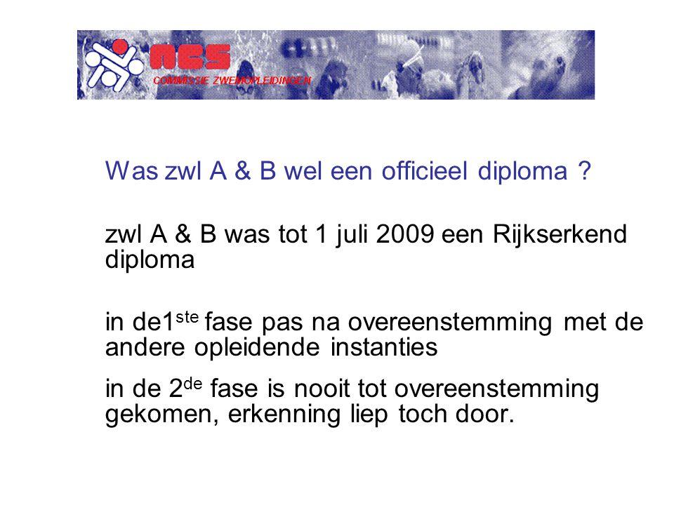 Was zwl A & B wel een officieel diploma .