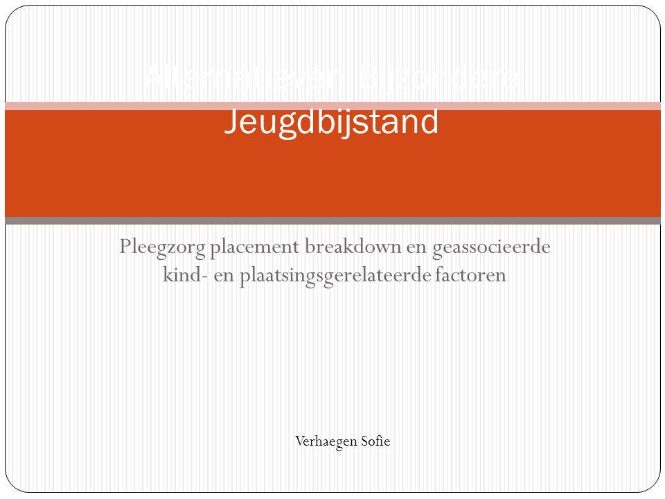 Pleegzorg placement breakdown en geassocieerde kind- en plaatsingsgerelateerde factoren Alternatieven Bijzondere Jeugdbijstand Verhaegen Sofie