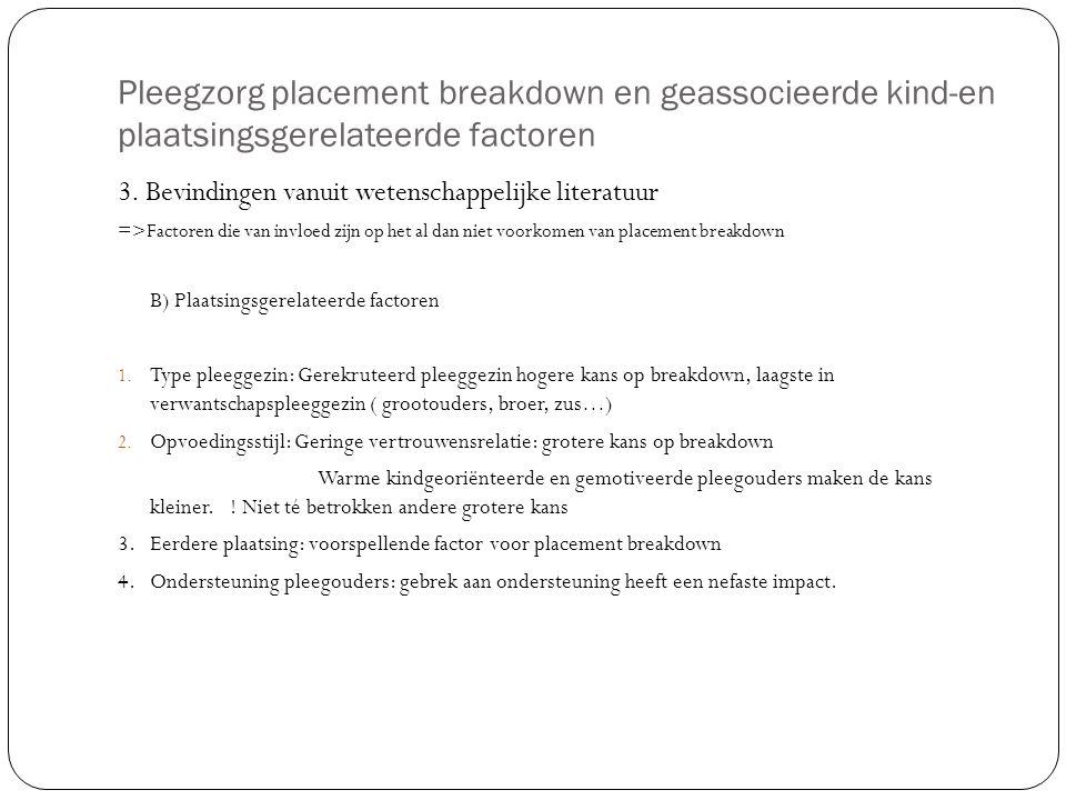 Pleegzorg placement breakdown en geassocieerde kind-en plaatsingsgerelateerde factoren 3. Bevindingen vanuit wetenschappelijke literatuur =>Factoren d
