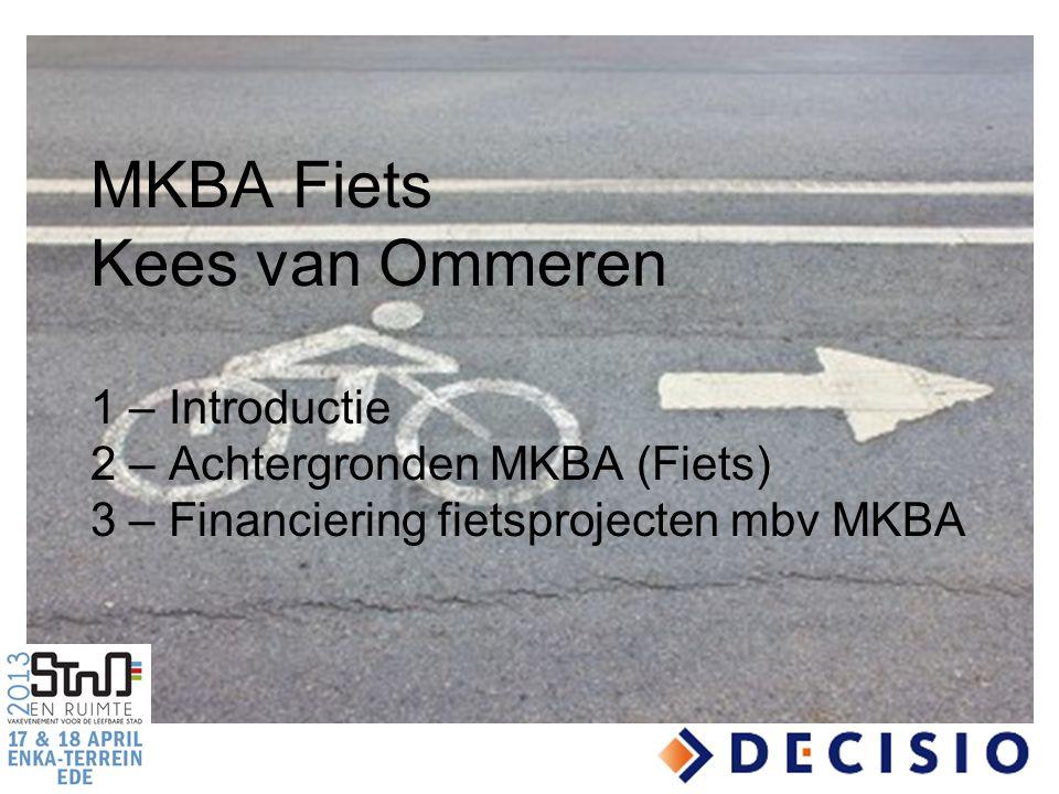 MKBA Fiets Kees van Ommeren 1 – Introductie 2 – Achtergronden MKBA (Fiets) 3 – Financiering fietsprojecten mbv MKBA