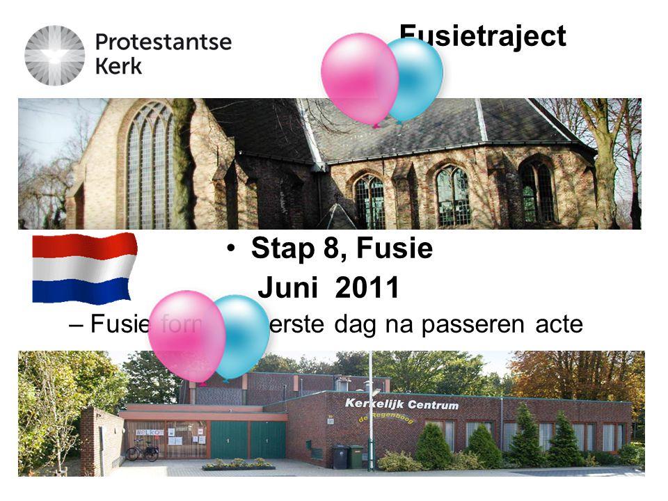14 Stap 8, Fusie Juni 2011 –Fusie formeel eerste dag na passeren acte Fusietraject