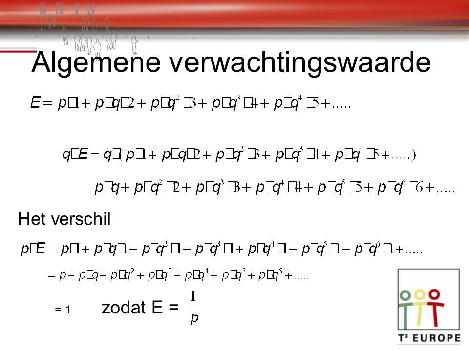 Algemene verwachtingswaarde Het verschil = 1 zodat E =